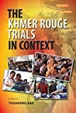 The Khmer Rouge Trials in Context 画像