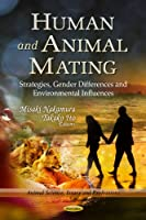 Human and Animal Mating: Strategies, Gender Differences and Environmental Influences (Animal Science, Issues and Professions)