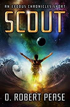 Scout: An Exodus Chronicles Science Fiction Short Story by [Pease, D. Robert]