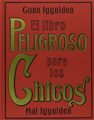 Download El libro peligroso para los chicos/ The Dangerous Books for Teenagers 8449320240