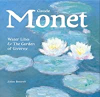 Claude Monet: Water Lilies & the Garden of Giverny (Masterworks)