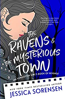The Ravens & the Mysterious Town (The Falling Series Book 2) by [Sorensen, Jessica]