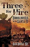 Three For Hire: Gunslingers on the Santa Fe