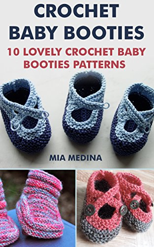 Crochet Baby Booties: 10 Lovely Crochet Baby Booties Patterns  (English Edition)の詳細を見る