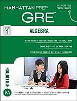 Algebra GRE Strategy Guide, 4th Edition (Manhattan Prep GRE Strategy Guides)