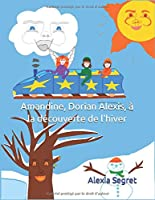 Amandine, Dorian Alexis, à la découverte de l'hiver