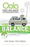 Oola: Find Balance in an Unbalanced World--The Seven Areas You Need to Balance and Grow to Live the Life of Your Dreams (English Edition)