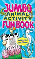 Jumbo Animal Activity Fun Book (Giant-Sized Colouring and Activity Collections)