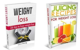 Weight Loss Box Set: How to lose weight quickly and safely (FREE BONUS) (weight loss, lose weight, lose weight fast, weight loss books, weight loss motivation, weight loss training) by [Strong, Chris]