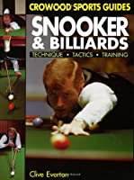 Snooker and Billiards: Technique, Tactics, Training (Crowood Sports Guides)