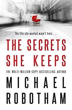 The Secrets She Keeps: The life she wanted wasn't hers . . .