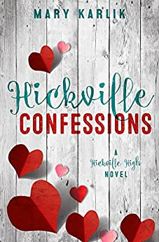 Hickville Confessions: A Hickville High Novel by [Karlik, Mary]