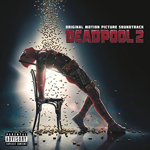 デッドプール 2 (Original Motion Picture Soundtrack) [Explicit]