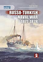Russo-Turkish Naval War 1877-1878 (Maritime Series)