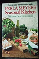 The Seasonal Kitchen: A Return to Fresh Foods