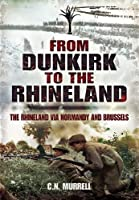 Dunkirk to the Rhineland: Diaries and Sketches of Sergeant C. S. Murrell, Welsh Guards