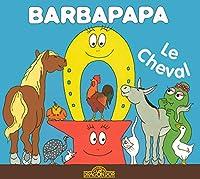 La petite bibliotheque de Barbapapa: Le cheval
