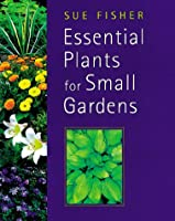 Essential Plants for Small Gardens