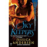 Skykeepers: A Novel of the Final Prophecy Volume 3