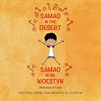 Samad in the Desert: English-Afrikaans Bilingual Edition
