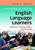 Foundations for Teaching English Language Learners: Research, Theory, Policy, and Practice 画像