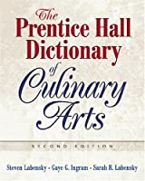Prentice Hall Dictionary of Culinary Arts, The (Trade Version)