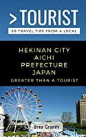 GREATER THAN A TOURIST- HEKINAN CITY AICHI PREFECTURE JAPAN: 50 Travel Tips from a Local