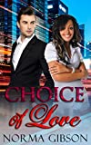 BILLIONAIRE ROMANCE: Choice of Love (Romance African American Young Adult Russian BWWM) (English Edition)