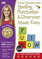 Spelling, Punctuation and Grammar Made Easy Ages 5-7 Key Stage 1 (Made Easy Workbooks)