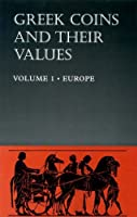 Greek Coins and Their Values (Hb) Vol 1: Europe by David R. Sear(1978-12-31)