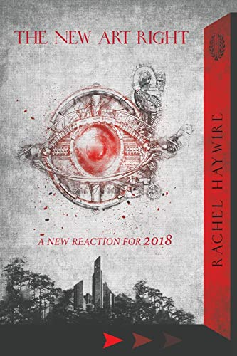 Download The New Art Right: A New Reaction for 2018 0648299678