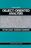 Object Oriented Analysis (2nd Edition) (Yourdon Press Computing Series)