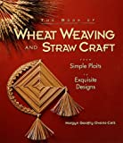 The Book of Wheat Weaving and Straw Craft: From Simple Plaits to Exquisite Designs 画像