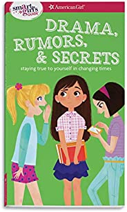 A Smart Girl's Guide: Drama, Rumors & Secrets: Staying True to Yourself in Changing Times (Smart Girl&