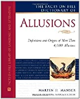 The Facts On File Dictionary of Allusions (Writers Reference)