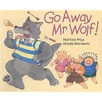Go Away Mr.Wolf