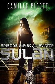 Risk Alleviator (Sulan, Episode 2) by [Picott, Camille]