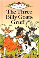 Three Billy Goats Gruff (Well Loved Tales)