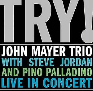 Try: John Mayer Trio Live in Concert