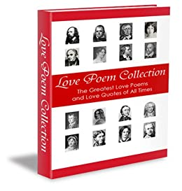 Love Poem Collection - The Greatest Love Poems and Quotes of All Time (Illustrated) by [Chityil, George]