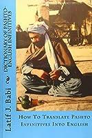 Dictionary of Pashto-english Infinitives: Translate Pashto Infinitives into English