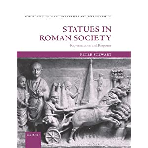 Statues in Roman Society: Representation and Response (Oxford Studies in Ancient Culture and Representation)