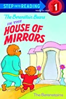 The Berenstain Bears' House of Mirrors (Step into Reading)