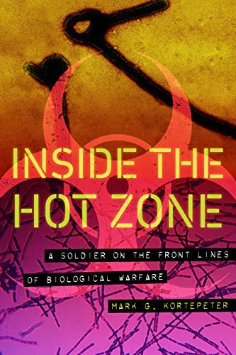 Inside the Hot Zone: A Soldier on the Front Lines of Biological Warfare (English Edition)