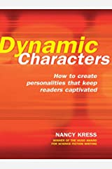 Dynamic Characters: How to Create Personalities That Keep Readers Captivated Kindle Edition