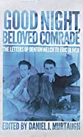 Good Night, Beloved Comrade: The Letters of Denton Welch to Eric Oliver (Living Out: Gay and Lesbian Autobiographies)