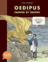 Oedipus: Trapped by Destiny: A TOON Graphic (TOON Graphic Mythology)