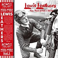 Lewis Leathers: Wings, Wheels and Rock 'n' Roll