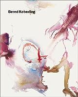 Bernd Koberling Malerei 1963-2001: Paintings 1963-2001