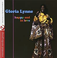 Happy And In Love (Digitally Remastered) by Gloria Lynne (2012-05-03)